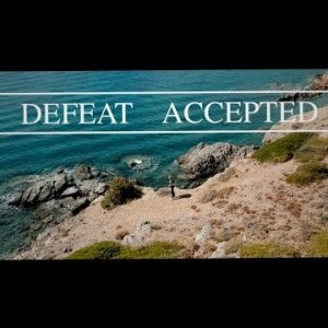 DEFEAT ACCEPTED (TO THE SEA 2)